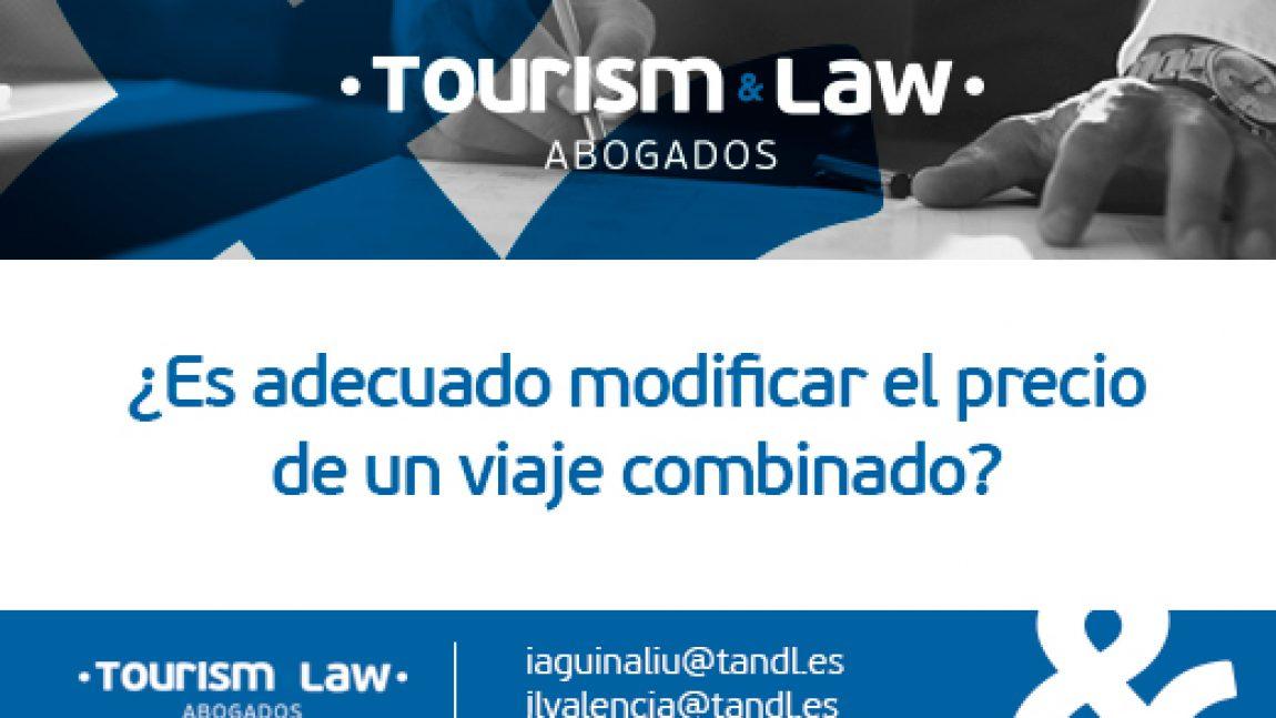 ¿Es adecuado modificar el precio de un viaje combinado?
